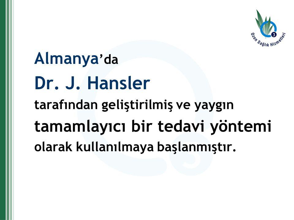 Almanya 'da Dr. J. Hansler tarafından geliştirilmiş ve yaygın tamamlayıcı bir tedavi yöntemi olarak kullanılmaya başlanmıştır.