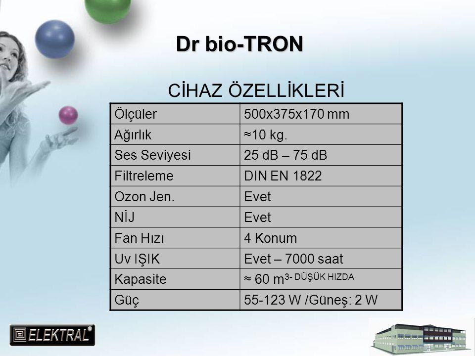 CİHAZ ÖZELLİKLERİ Ölçüler500x375x170 mm Ağırlık≈10 kg. Ses Seviyesi25 dB – 75 dB FiltrelemeDIN EN 1822 Ozon Jen.Evet NİJEvet Fan Hızı4 Konum Uv IŞIKEv
