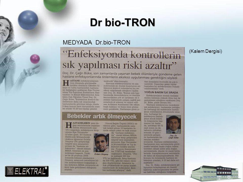 Dr bio-TRON Dr bio-TRON MEDYADA Dr.bio-TRON (Kalem Dergisi)