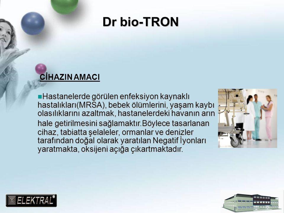 Dr bio-TRON KULLANILDIĞI YERLER HASTANELERHASTANELER OFİSLEROFİSLER AMELİYATHANELERAMELİYATHANELER JİMNASTİK SALONLARIJİMNASTİK SALONLARI YATAK ODALARIYATAK ODALARI REHABİLİTASYON/REANİMASYON MERKEZLERİREHABİLİTASYON/REANİMASYON MERKEZLERİ TOPLU YAŞAM ALANLARI(SİNAMA/TİYATRO)TOPLU YAŞAM ALANLARI(SİNAMA/TİYATRO) ULAŞIM ARAÇLARIULAŞIM ARAÇLARI HAYVAN ÇİFTLİKLERİHAYVAN ÇİFTLİKLERİ SERALARSERALAR
