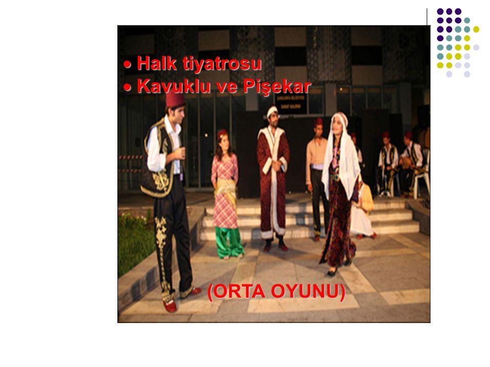  Halk tiyatrosu  Kavuklu ve Pişekar (ORTA OYUNU) (ORTA OYUNU)