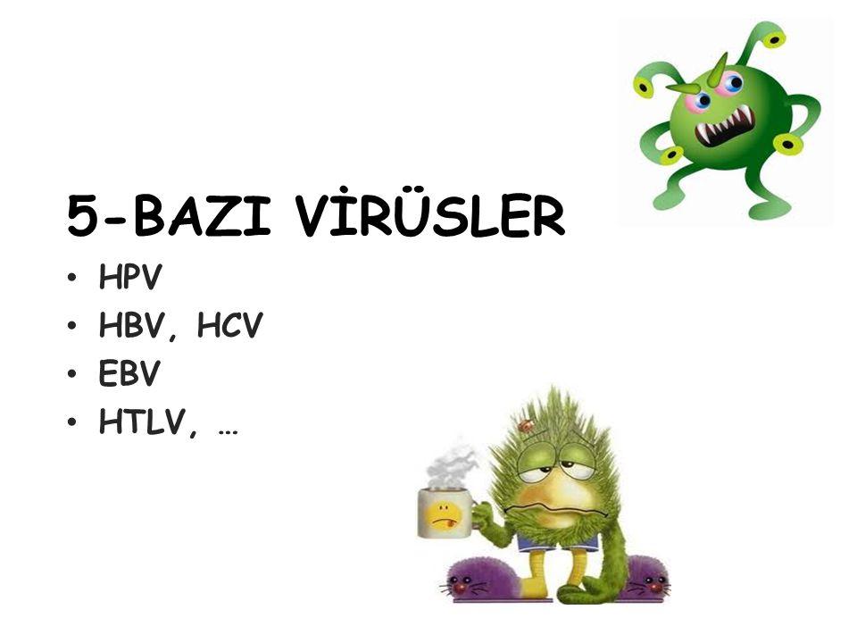 5-BAZI VİRÜSLER HPV HBV, HCV EBV HTLV, …