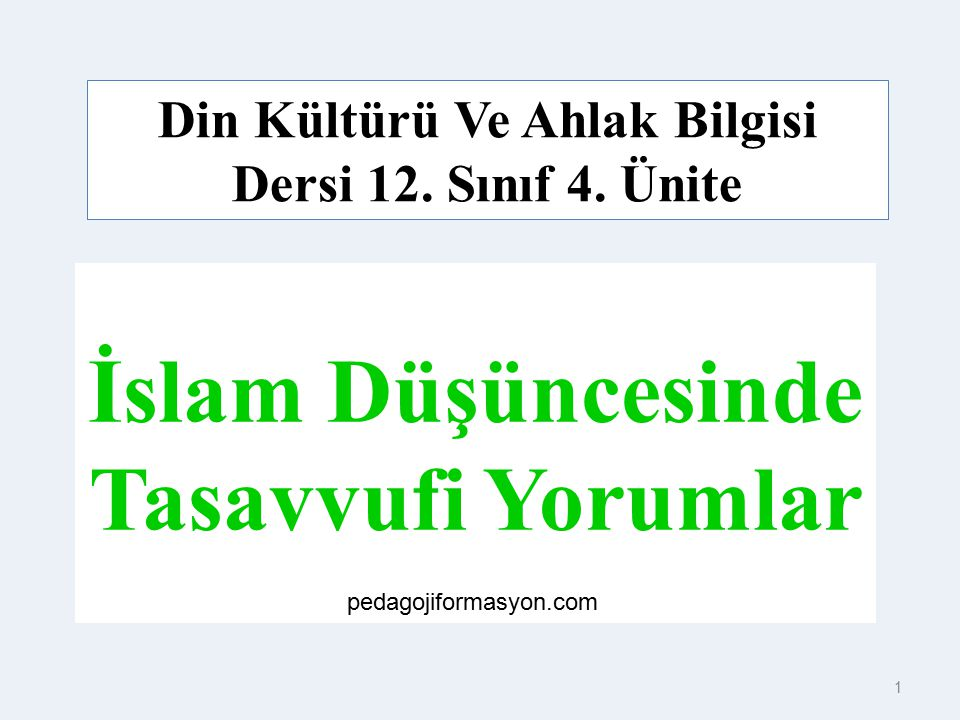 1 İslam Düşüncesinde Tasavvufi Yorumlar Din Kültürü Ve Ahlak Bilgisi Dersi 12.