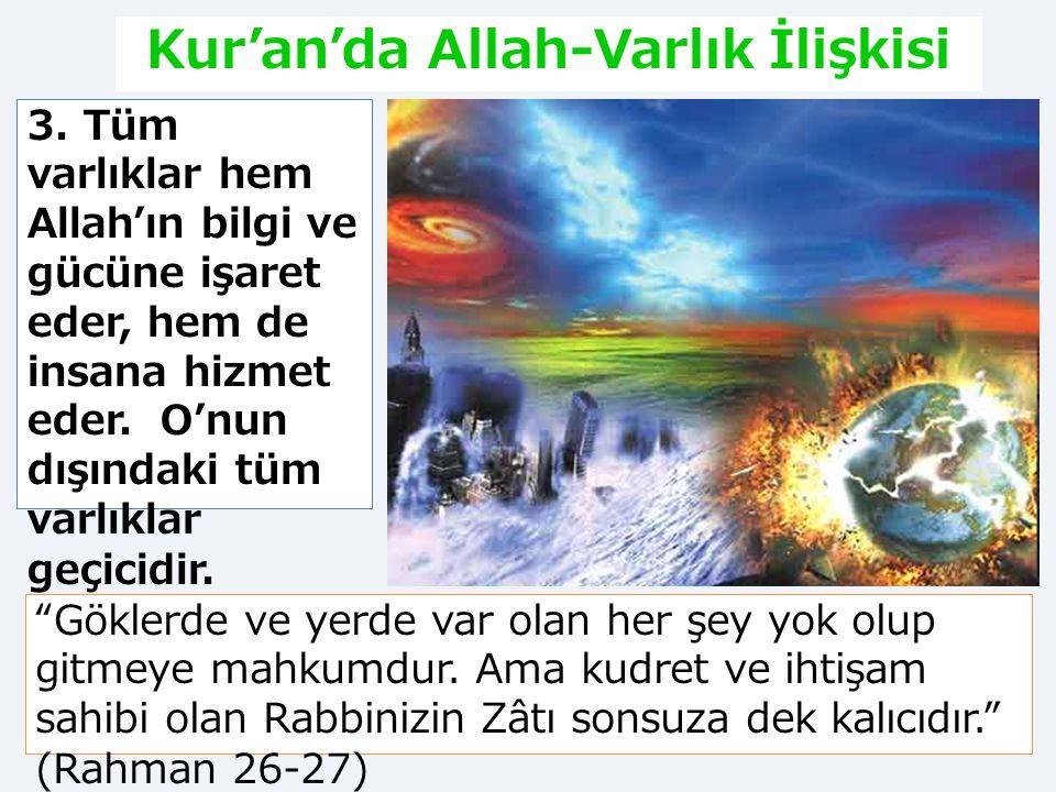 """Kur'an'da Allah-Varlık İlişkisi 2. Allah bütün varlığın yegane sahibi ve yöneticisidir. """"Bilmez misin ki göklerin ve yerin hükümranlığı Allah'ındır ve"""
