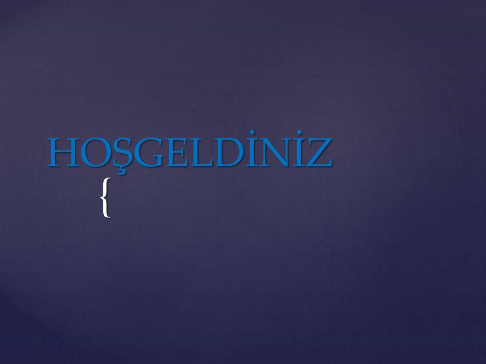 { HOŞGELDİNİZ