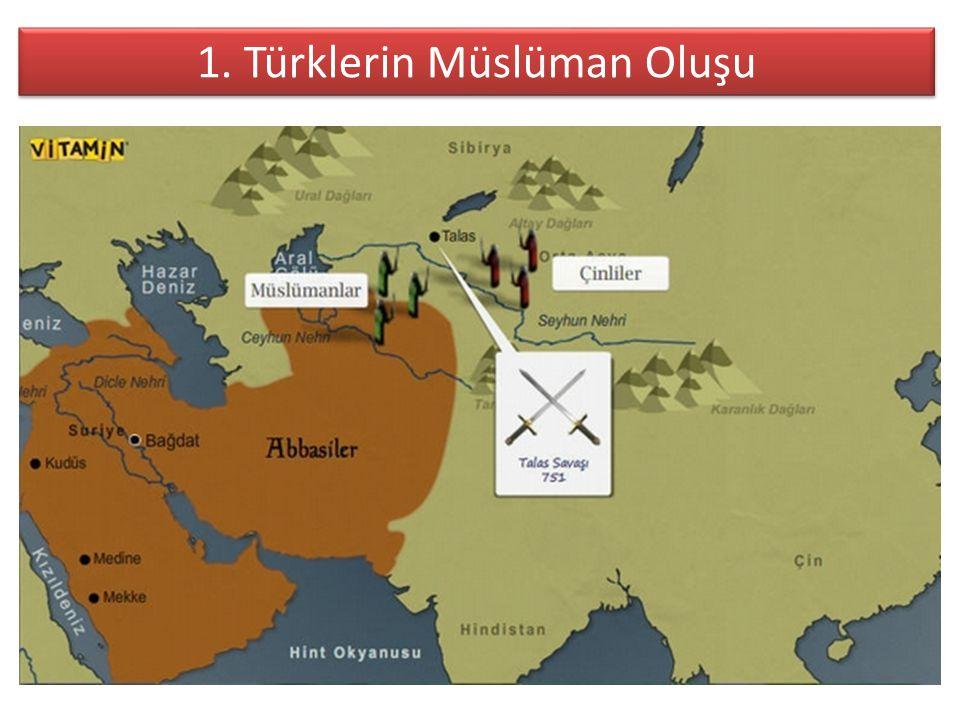 1. Türklerin Müslüman Oluşu 1. Türklerin Müslüman Oluşu
