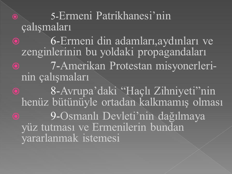  1-Fransız İhtilali ile yayılan milliyetçilik akımı  2-Sömürge yarışına girmiş bulunan güç-lü Avrupa devletlerinin çıkarlarının Osmanlı topraklarınd