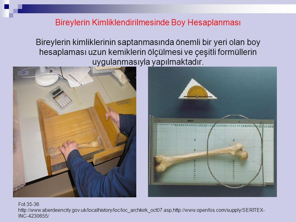 Bireylerin Kimliklendirilmesinde Boy Hesaplanması Bireylerin kimliklerinin saptanmasında önemli bir yeri olan boy hesaplaması uzun kemiklerin ölçülmes