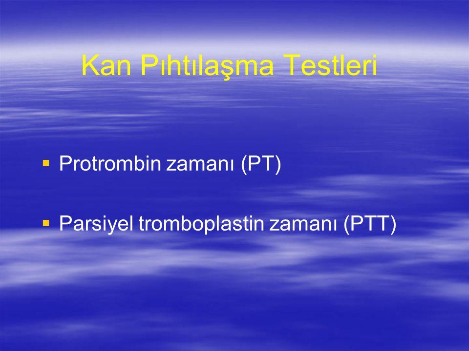 Protrombin Zamanı   Doku tromboplastin (beyin ekstraktı) ve Ca++ sitratlı plazmaya eklenir – –Saniyeler ölçülür; INR   Ekstrinsek yolu ölçer – –Faktör VII   Ortak yolu ölçer – –Faktör X, V, protrombin, ve fibrinojen