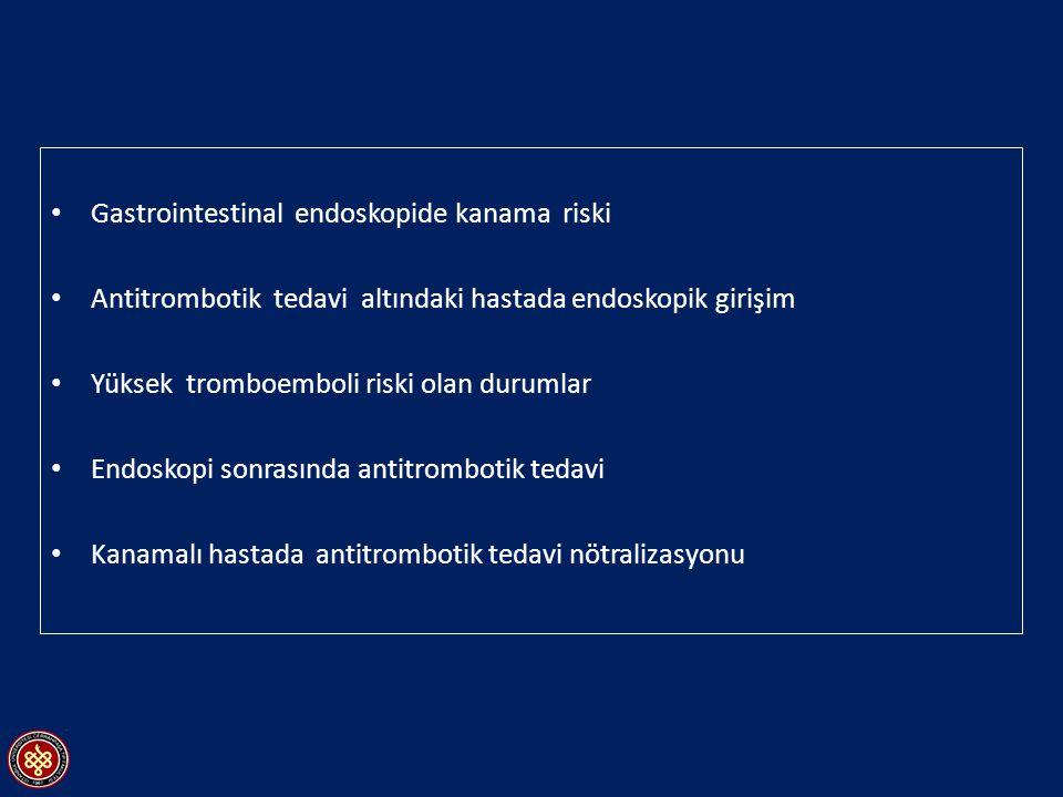Gastrointestinal endoskopide kanama riski Endoskopik işlemKanama riski Diagnostik endoskopi (Biyopsi + / -)%1 Gastroskopi% 0,01-0,13 Çift balon enteroskopi% 0,1 Kolonoskopi% 0-0,02 Biliyer / pankreatik stent yerleştirme (Sfinkterotomisiz) % 0,26 Endosonografi (FNA yapılmadan)- Kapsül endoskopi- Düşük kanama riski (<%1) Alberca PF.Rev Esp Enferm Dig,2010 Kwok A.Am J Gastroenterol 2009 Entoroskopi yapılan vakaların yarıdan fazlasında terapötik işleme gereksinim duyulur.