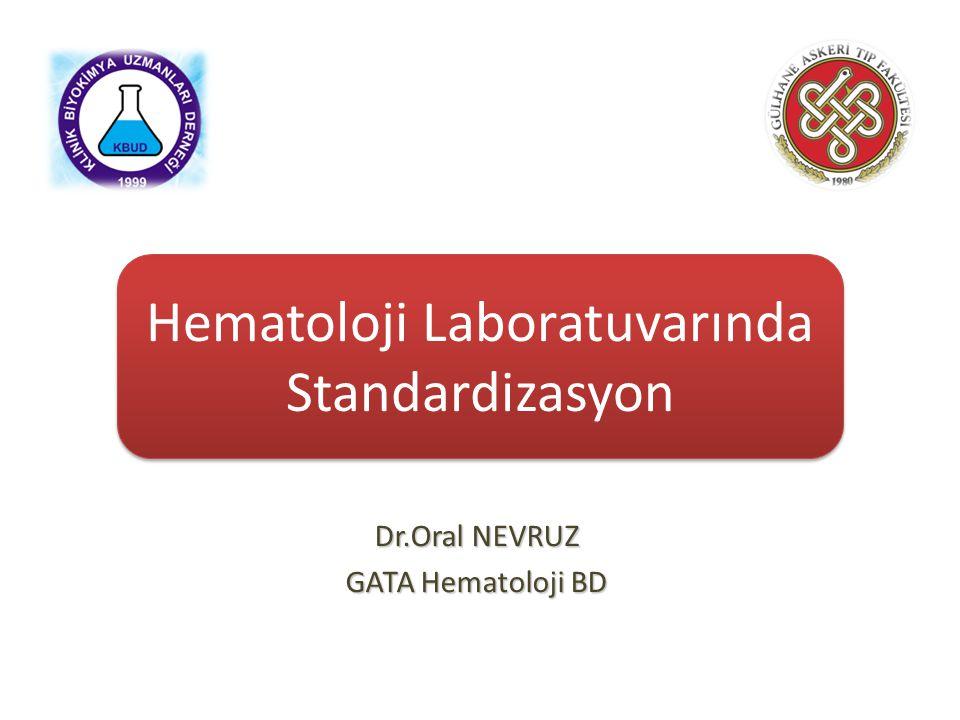 Dr.Oral NEVRUZ GATA Hematoloji BD Hematoloji Laboratuvarında Standardizasyon