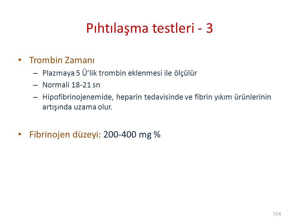 Trombin Zamanı – Plazmaya 5 Ü'lik trombin eklenmesi ile ölçülür – Normali 18-21 sn – Hipofibrinojenemide, heparin tedavisinde ve fibrin yıkım ürünlerinin artışında uzama olur.
