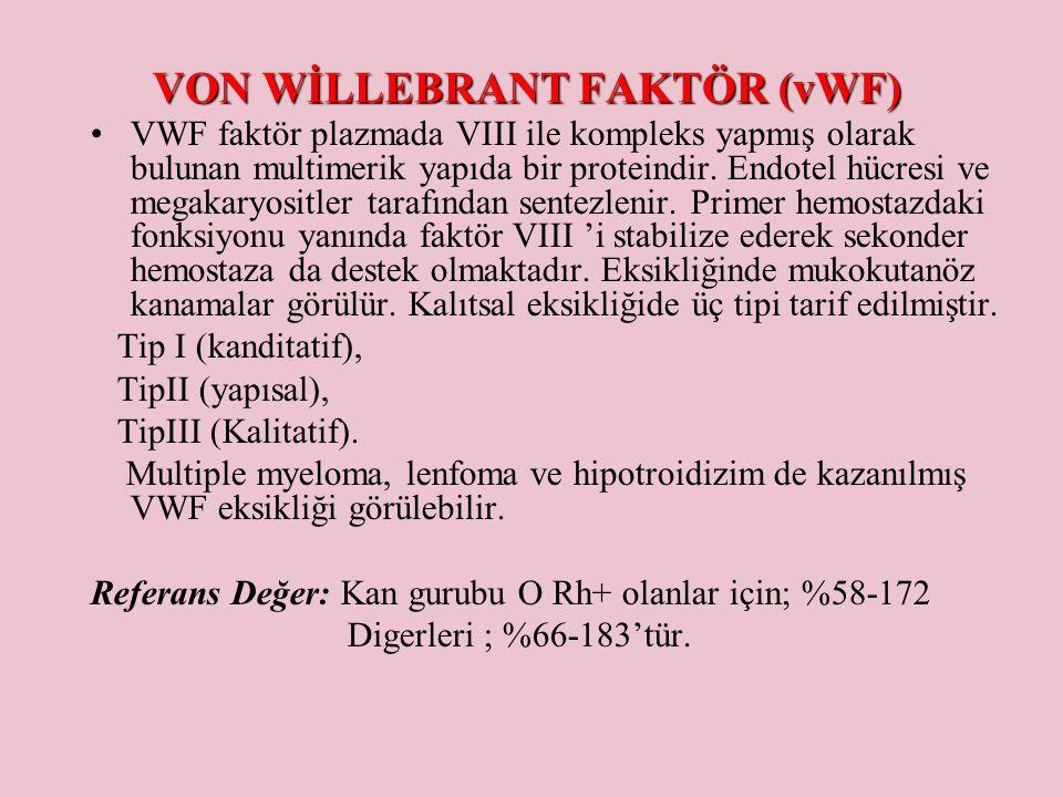VON WİLLEBRANT FAKTÖR (vWF) VWF faktör plazmada VIII ile kompleks yapmış olarak bulunan multimerik yapıda bir proteindir. Endotel hücresi ve megakaryo