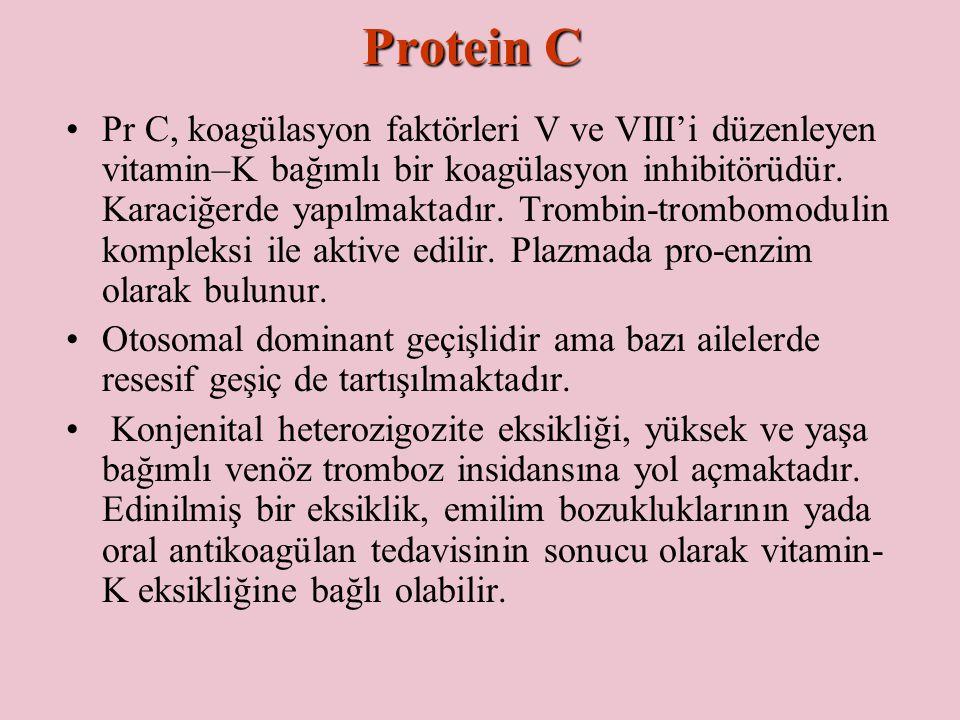Protein C Pr C, koagülasyon faktörleri V ve VIII'i düzenleyen vitamin–K bağımlı bir koagülasyon inhibitörüdür. Karaciğerde yapılmaktadır. Trombin-trom
