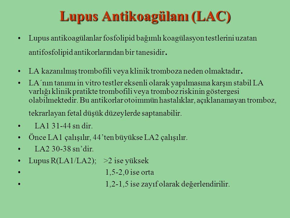Lupus Antikoagülanı (LAC) Lupus antikoagülanlar fosfolipid bağımlı koagülasyon testlerini uzatan antifosfolipid antikorlarından bir tanesidir. LA kaza
