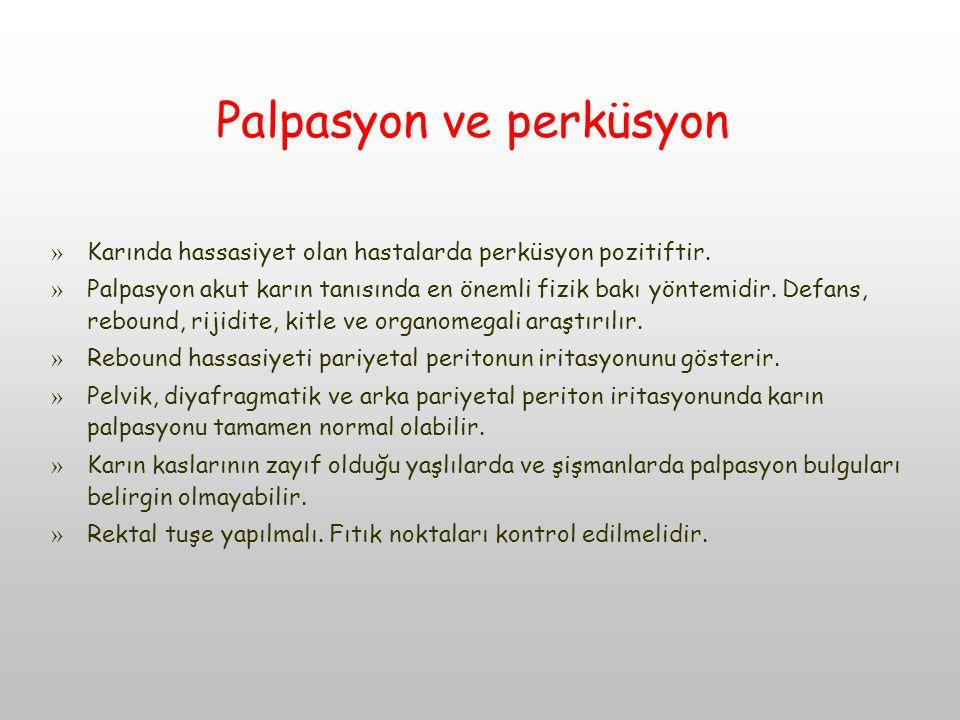 Palpasyon ve perküsyon » Karında hassasiyet olan hastalarda perküsyon pozitiftir.