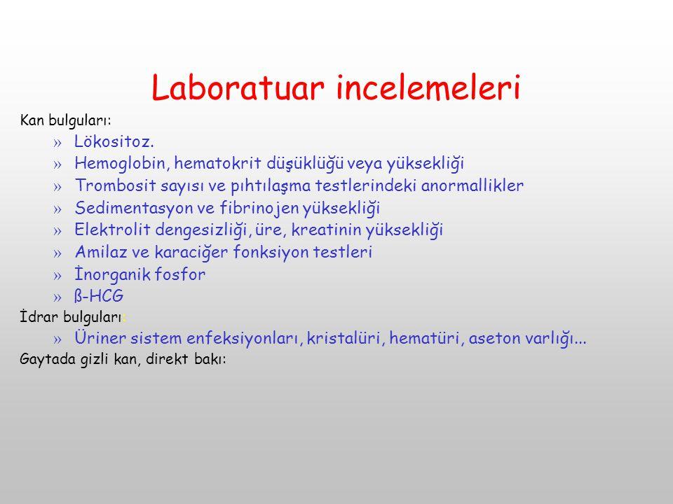 Laboratuar incelemeleri Kan bulguları: » Lökositoz. » Hemoglobin, hematokrit düşüklüğü veya yüksekliği » Trombosit sayısı ve pıhtılaşma testlerindeki