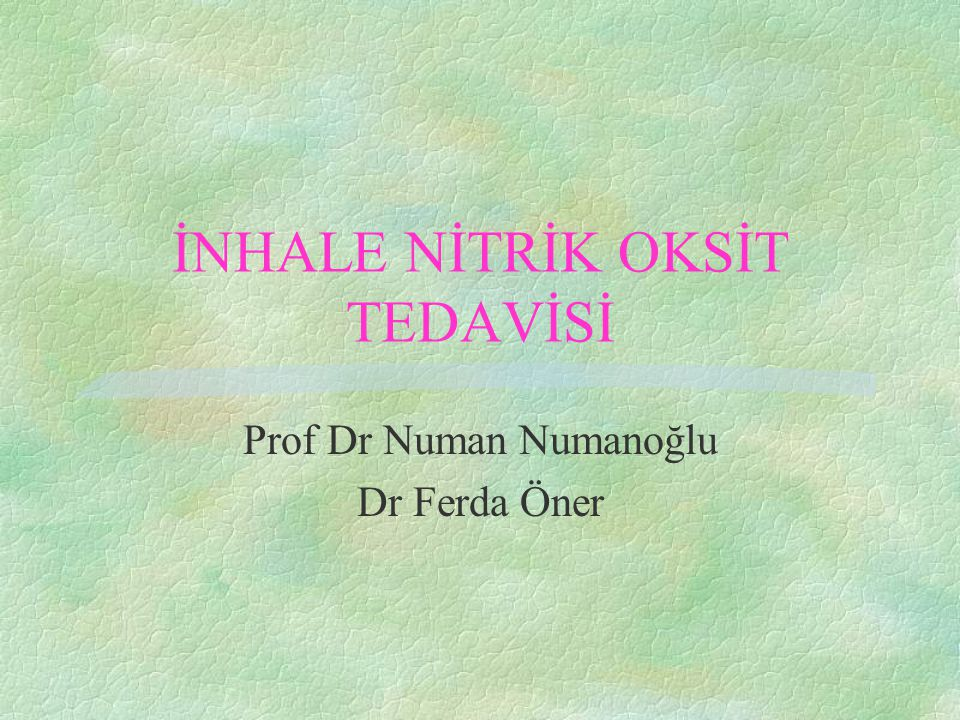 İnhale NO Tedavisinin Fizyolojisi Pulmoner Vasküler Sistemde NO § NOS inhibitörleri sağlıklı kişilerde vasokonstriksiyona neden olur.