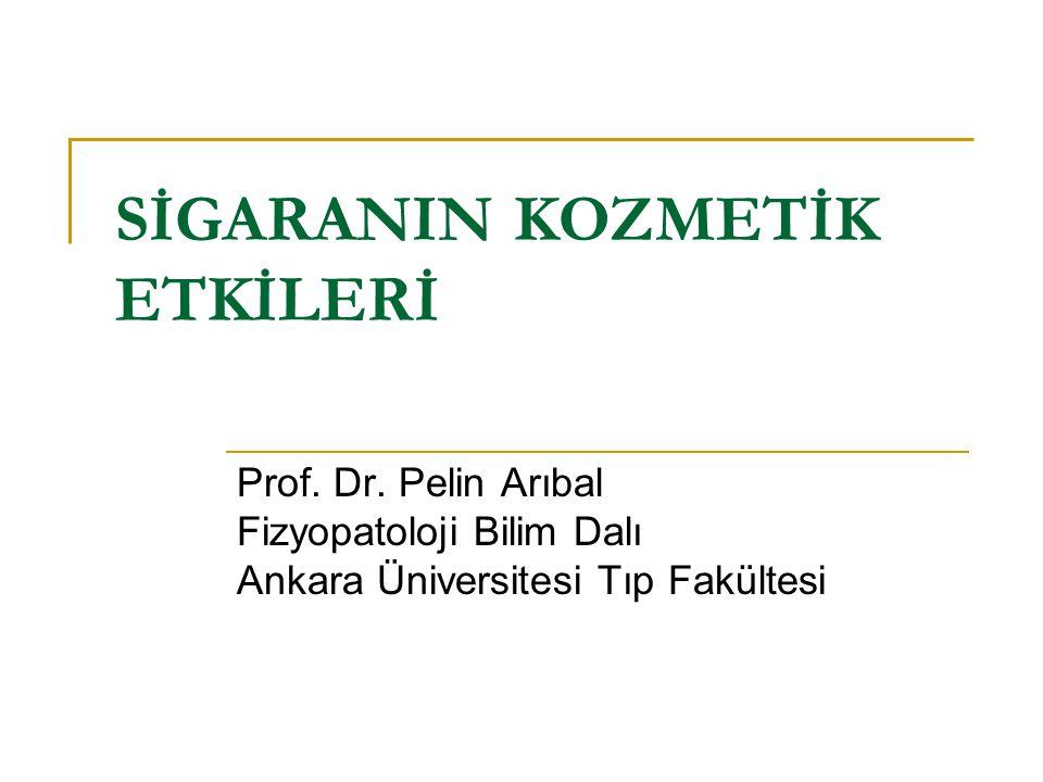 SİGARANIN KOZMETİK ETKİLERİ Prof.Dr.
