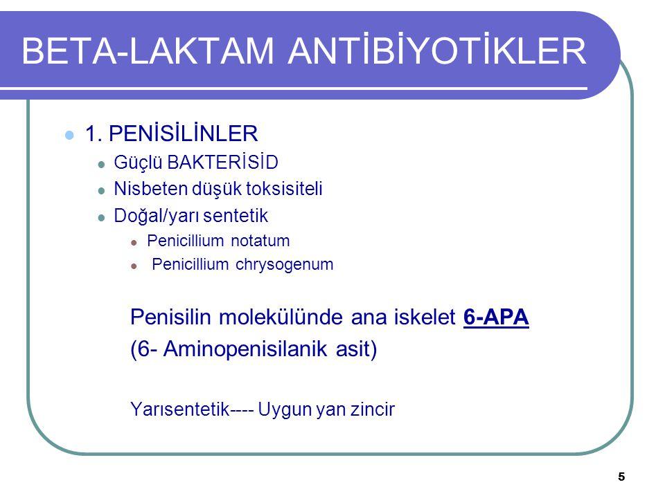16 BETA-LAKTAM ANTİBİYOTİKLER PENİSİLİN TÜRLERİ 5) GENİŞ SPEKTRUMLU PENİSİLİNLER (Antipsödomonal penisilinler) Sadece parenteral olarak kullanılırlar, BAKTERİSİD, BL'lara dayanıksız.
