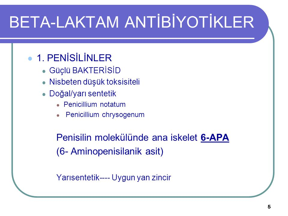 6 BETA-LAKTAM ANTİBİYOTİKLER 1.