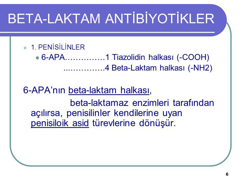 17 BETA-LAKTAM ANTİBİYOTİKLER PENİSİLİN TÜRLERİ 5) GENİŞ SPEKTRUMLU PENİSİLİNLER (Antipsödomonal penisilinler) ASİLÜREİDOPENİSİLİNLER Daha güçlü antipsödomonal etkinlik, Aminoglikozidlerden daha az toksik, Gr(-) bakterilere karşı etkinlikleri yüksek (Hücre çeperine sokulma yetenekleri ve hedef enzimlere afiniteleri yüksek), Ancak BL'lara duyarlı.
