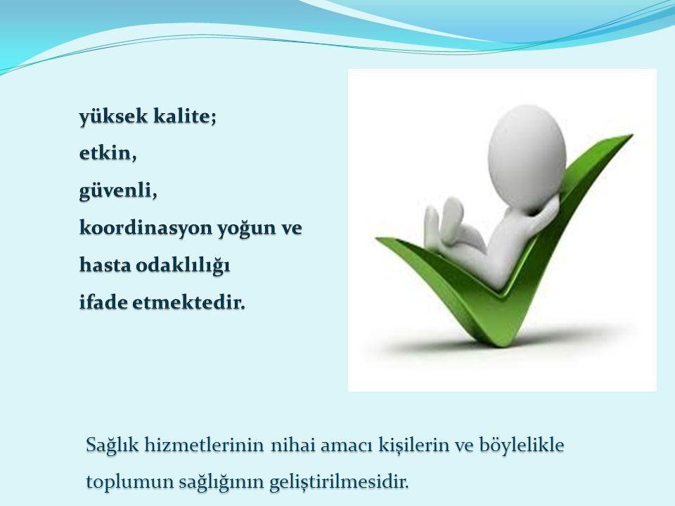 Sağlık hizmetlerinin nihai amacı kişilerin ve böylelikle toplumun sağlığının geliştirilmesidir.