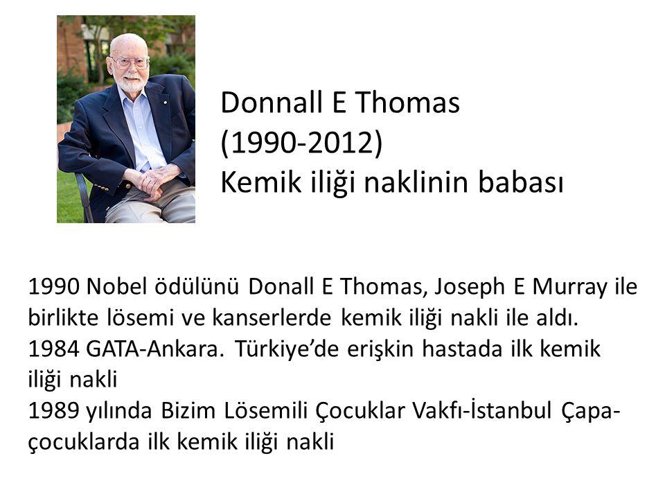 1990 Nobel ödülünü Donall E Thomas, Joseph E Murray ile birlikte lösemi ve kanserlerde kemik iliği nakli ile aldı. 1984 GATA-Ankara. Türkiye'de erişki
