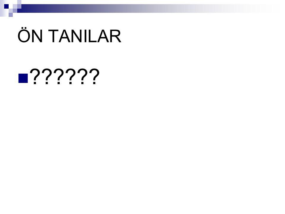 ÖN TANILAR ??????