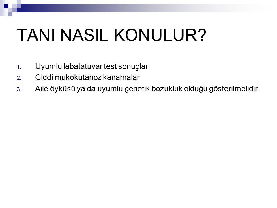 TANI NASIL KONULUR.1. Uyumlu labatatuvar test sonuçları 2.
