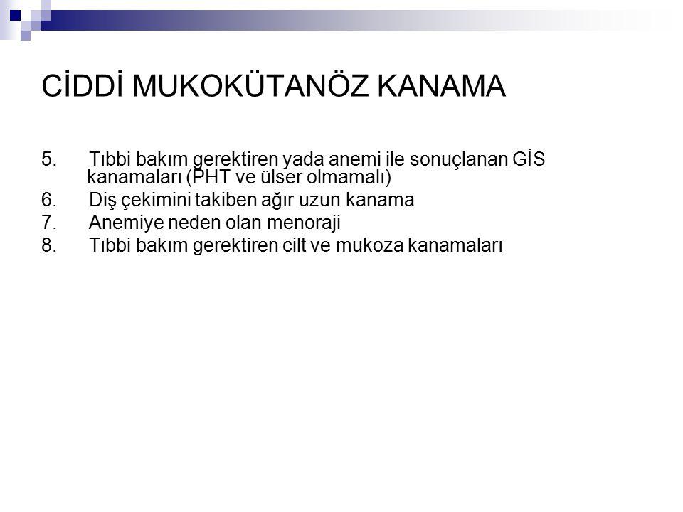 CİDDİ MUKOKÜTANÖZ KANAMA 5.