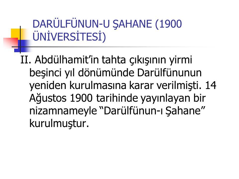 DARÜLFÜNUN-U ŞAHANE (1900 ÜNİVERSİTESİ) II.