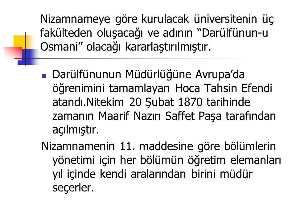 Nizamnameye göre kurulacak üniversitenin üç fakülteden oluşacağı ve adının Darülfünun-u Osmani olacağı kararlaştırılmıştır.