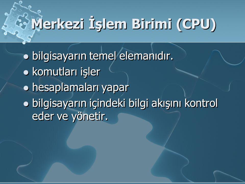 Merkezi İşlem Birimi (CPU) bilgisayarın temel elemanıdır. komutları işler hesaplamaları yapar bilgisayarın içindeki bilgi akışını kontrol eder ve yöne