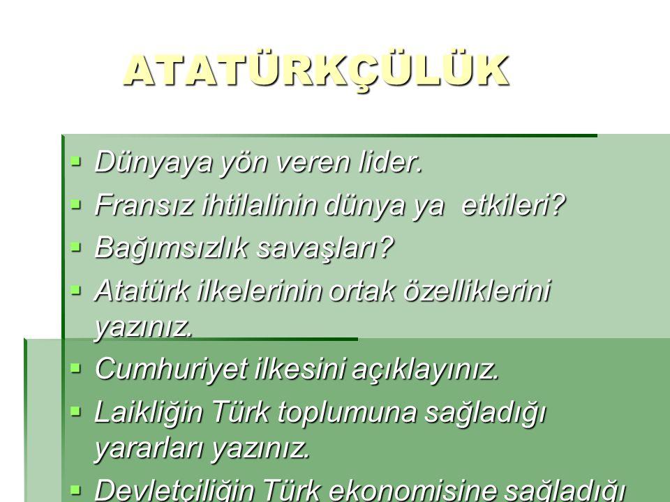 ATATÜRKÇÜLÜK ATATÜRKÇÜLÜK  A)Atatürkçülüğün tanımı ve önemi  B)Atatürkçülüğün Nitelikleri  C)Atatürk ilke ve İnkılaplarının Dayandığı Esaslar  D)Atatürk İlkeleri