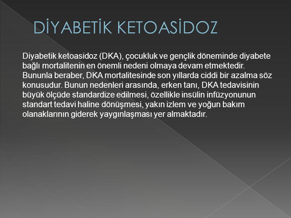Diyabetik ketoasidoz (DKA), çocukluk ve gençlik döneminde diyabete bağlı mortalitenin en önemli nedeni olmaya devam etmektedir. Bununla beraber, DKA m