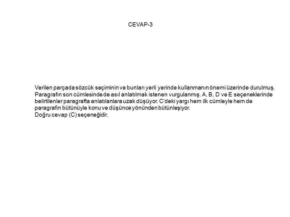 CEVAP-3 Verilen parçada sözcük seçiminin ve bunları yerli yerinde kullanmanın önemi üzerinde durulmuş.