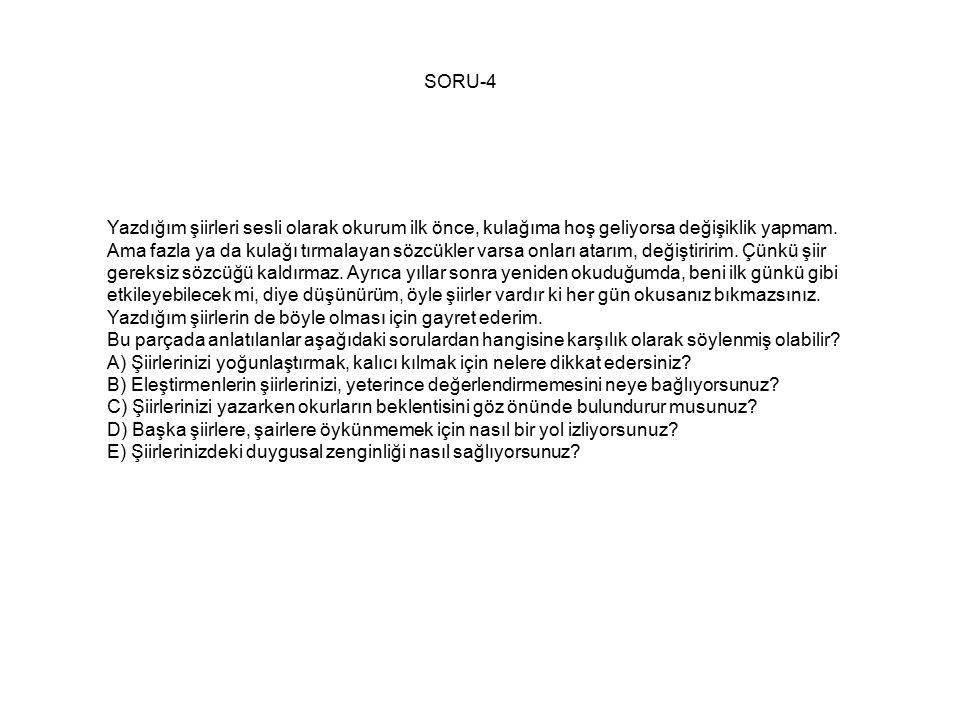 CEVAP-4 Bu tür soruların tümünde doğru seçenek aynı zamanda paragrafın giriş cümlesini oluşturur.