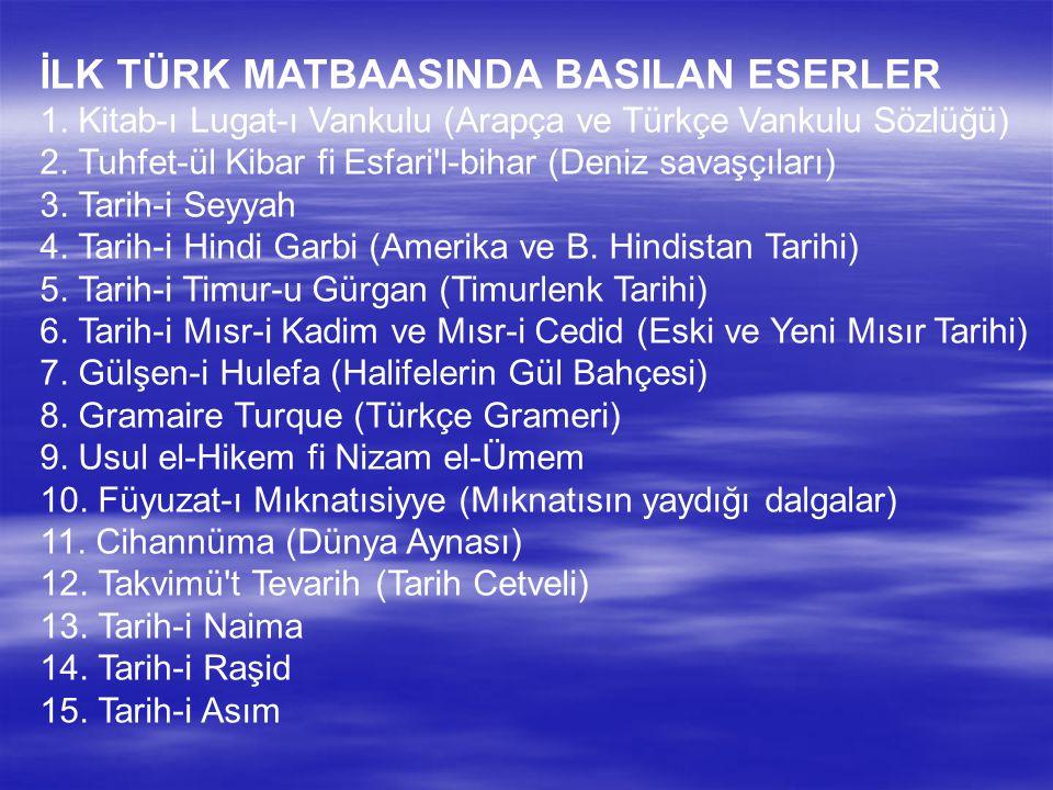 İLK TÜRK MATBAASINDA BASILAN ESERLER 1.