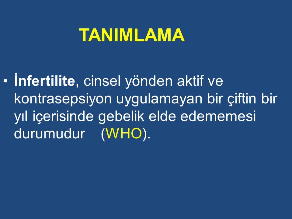 TANIMLAMA İnfertilite, cinsel yönden aktif ve kontrasepsiyon uygulamayan bir çiftin bir yıl içerisinde gebelik elde edememesi durumudur (WHO).