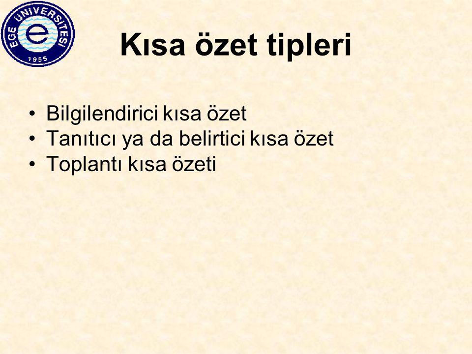 Kısa özet yazarken dikkat edilmesi gereken hususlar-5 Türkçe dergilere kısa özet yazılırken –Türkçe özetin, İngilizce özet ile birebir örtüşmesine dikkat edilmeli –Bir özette olan bilginin, diğerinde olmaması gibi durumlardan kaçınılmalı