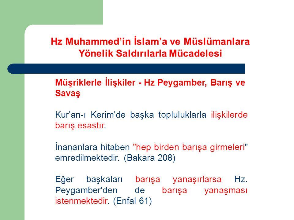 Müşriklerle İlişkiler - Hz Peygamber, Barış ve Savaş Kur'an-ı Kerim'de başka topluluklarla ilişkilerde barış esastır. İnananlara hitaben