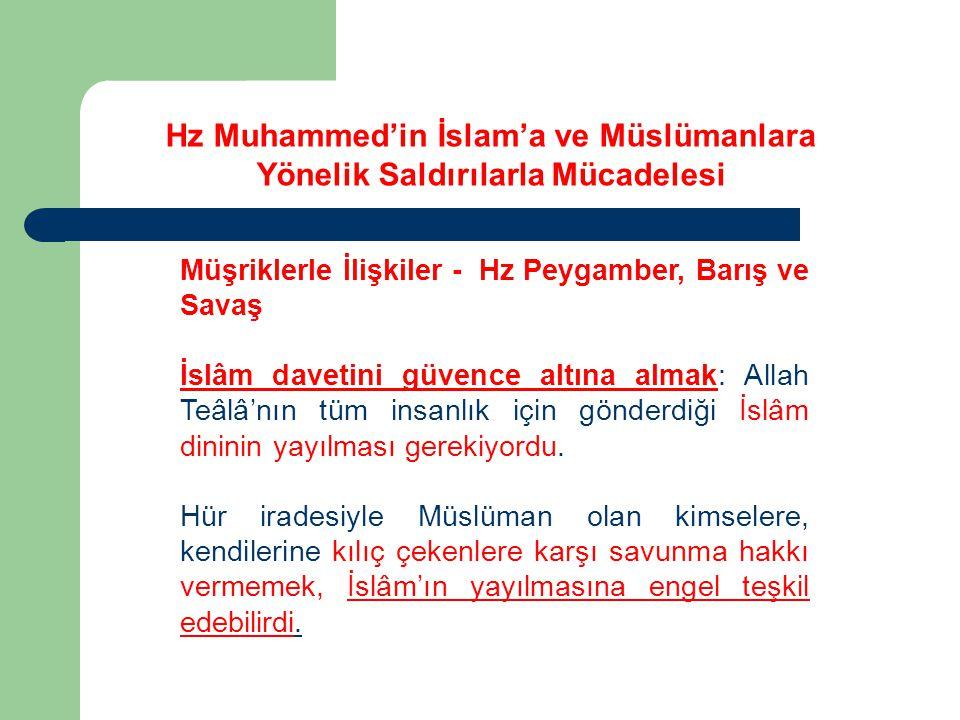 Müşriklerle İlişkiler - Hz Peygamber, Barış ve Savaş İslâm davetini güvence altına almak: Allah Teâlâ'nın tüm insanlık için gönderdiği İslâm dininin y