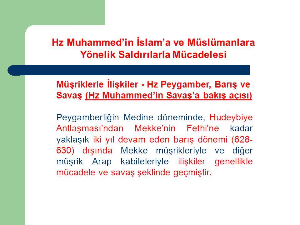 Hz Muhammed'in İslam'a ve Müslümanlara Yönelik Saldırılarla Mücadelesi Müşriklerle İlişkiler - Hz Peygamber, Barış ve Savaş (Hz Muhammed'in Savaş'a ba