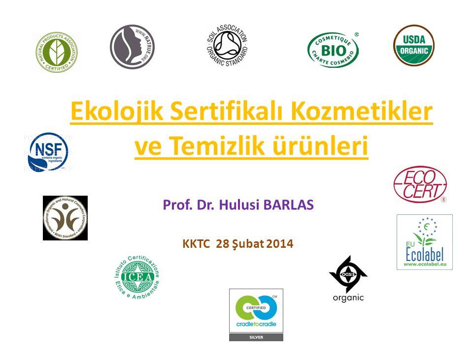 Ekolojik Sertifikalı Kozmetikler ve Temizlik ürünleri Prof. Dr. Hulusi BARLAS KKTC 28 Şubat 2014