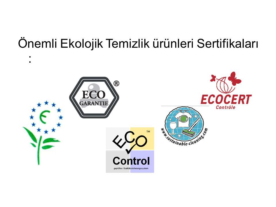 Önemli Ekolojik Temizlik ürünleri Sertifikaları :