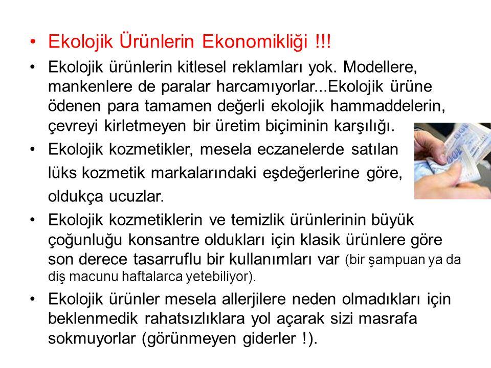 Ekolojik Ürünlerin Ekonomikliği !!! Ekolojik ürünlerin kitlesel reklamları yok. Modellere, mankenlere de paralar harcamıyorlar...Ekolojik ürüne ödenen