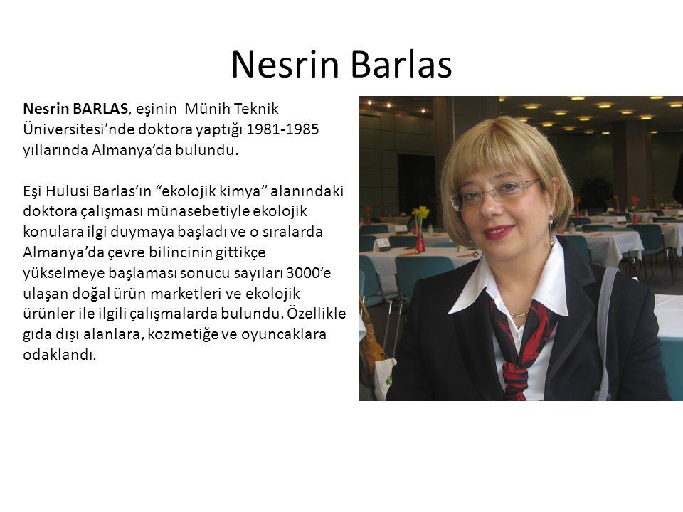 """Nesrin Barlas Nesrin BARLAS, eşinin Münih Teknik Üniversitesi'nde doktora yaptığı 1981-1985 yıllarında Almanya'da bulundu. Eşi Hulusi Barlas'ın """"ekolo"""