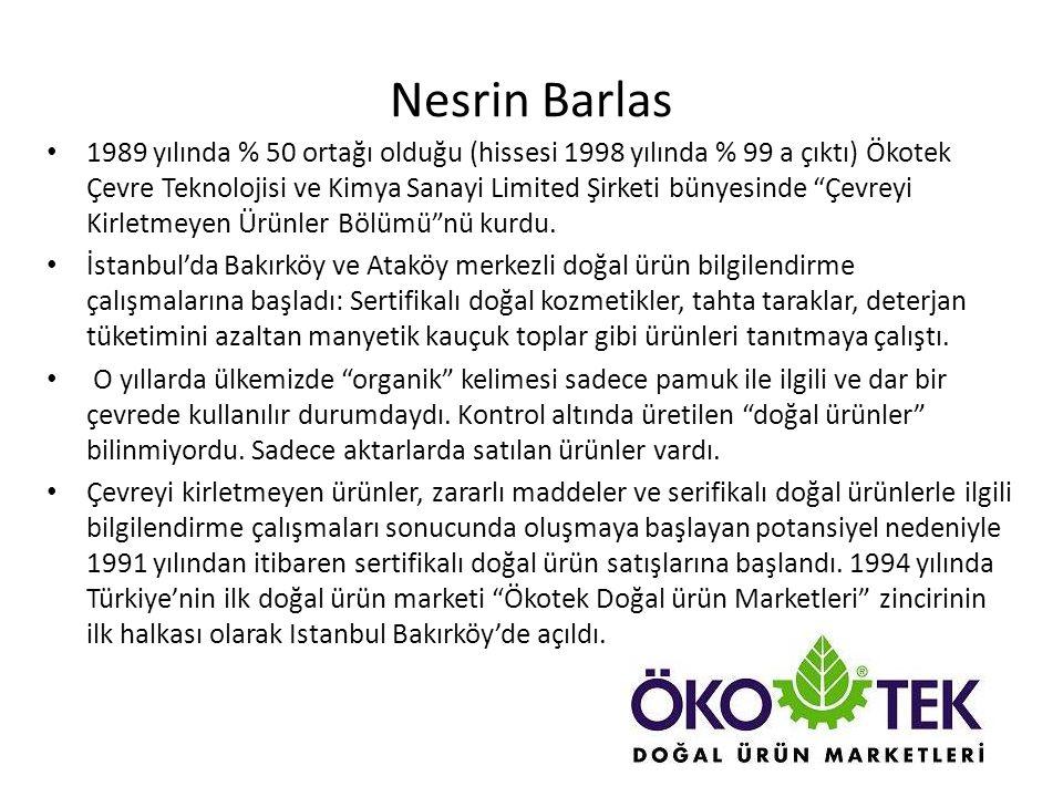 Nesrin Barlas 1989 yılında % 50 ortağı olduğu (hissesi 1998 yılında % 99 a çıktı) Ökotek Çevre Teknolojisi ve Kimya Sanayi Limited Şirketi bünyesinde