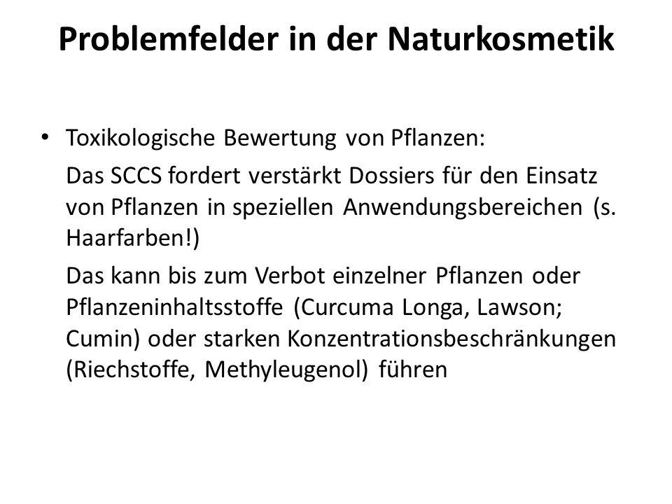 Problemfelder in der Naturkosmetik Toxikologische Bewertung von Pflanzen: Das SCCS fordert verstärkt Dossiers für den Einsatz von Pflanzen in speziell